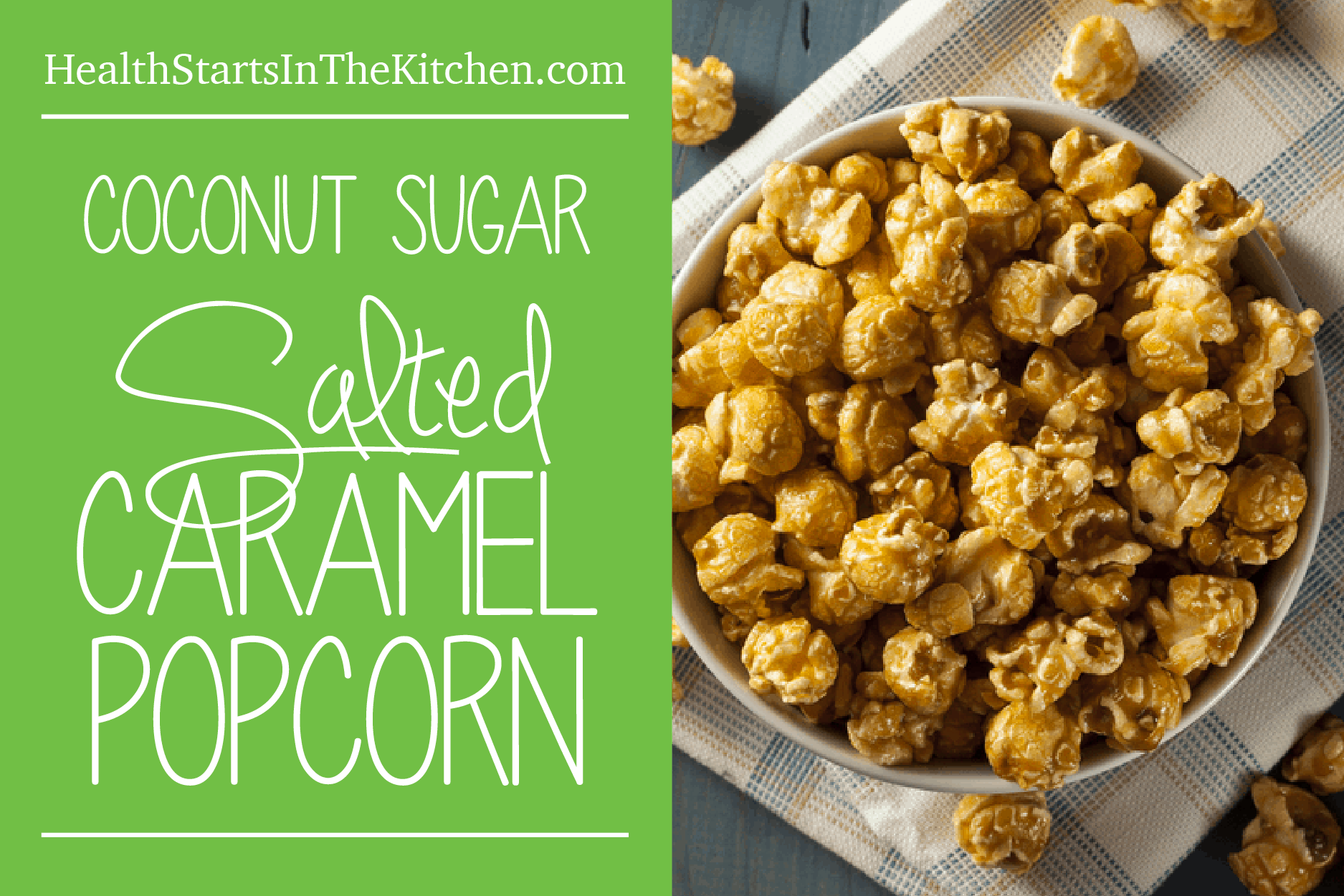Salted Caramel Popcorn, made with coconut sugar (healthier alternative to cane sugar)