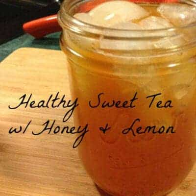 Healthy Sweet Tea w/Honey & Lemon