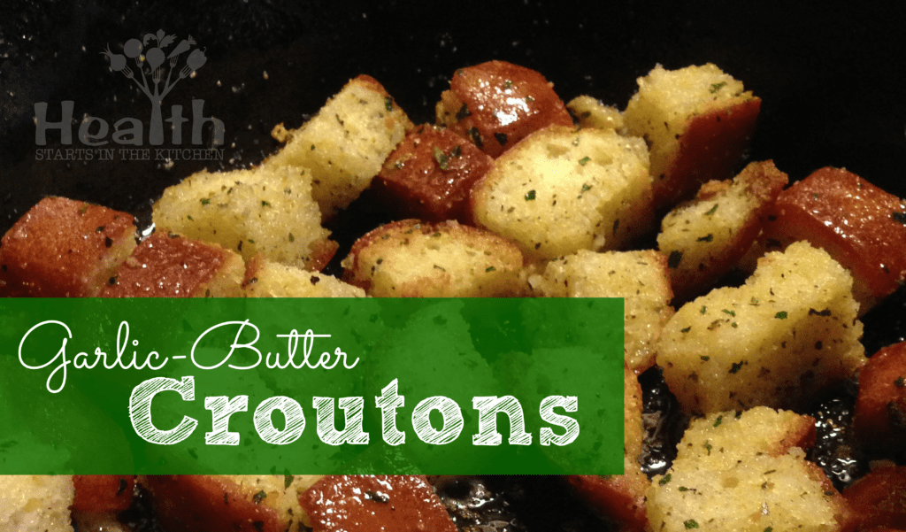Homemade Garlic-Butter Croutons (with gluten free option) - Health ...