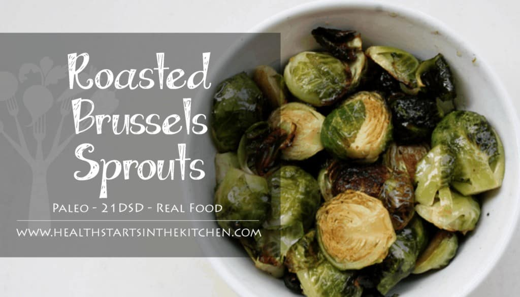 Yummy Oven Roasted Brussels Sprouts - Health Starts in the Kitchen
