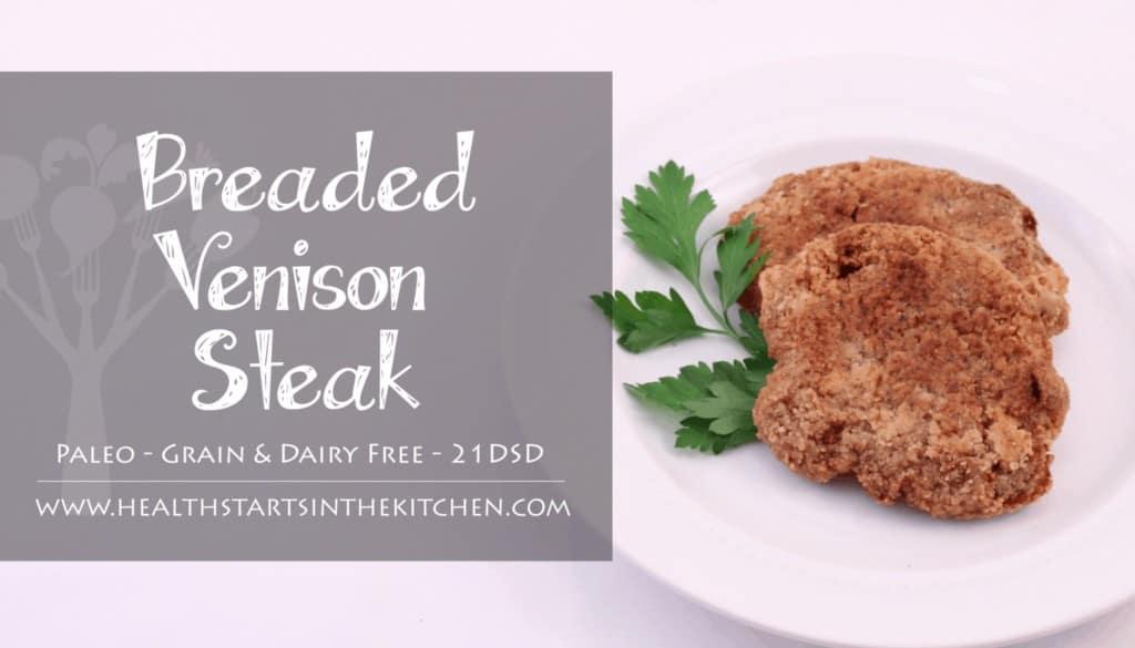 The BEST Grain Free Breaded Venison! Paleo & 21DSD Friendly - Egg/Dairy/Gluten/Corn Free too!