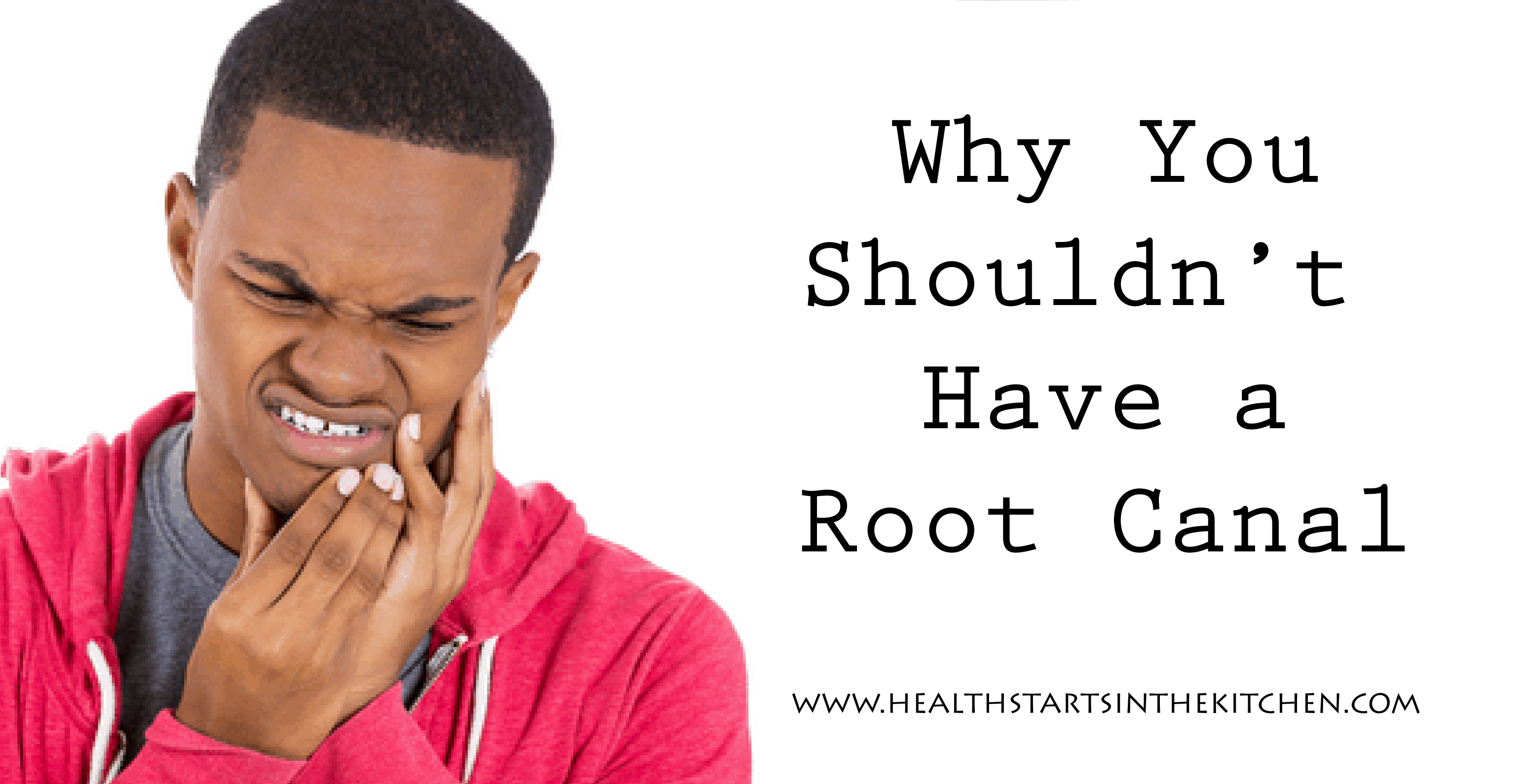 Why you shouldn't have a root canal-01