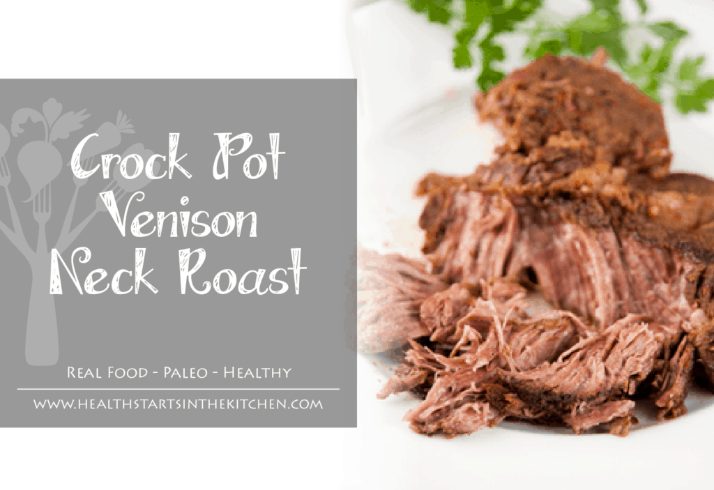 Crock Pot Venison Neck Roast by Health Starts in the Kitchen