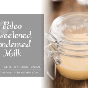 Paleo Sweetened Condensed Milk - Real Food - Vegan - Vegetarian - Homemade & Healthy