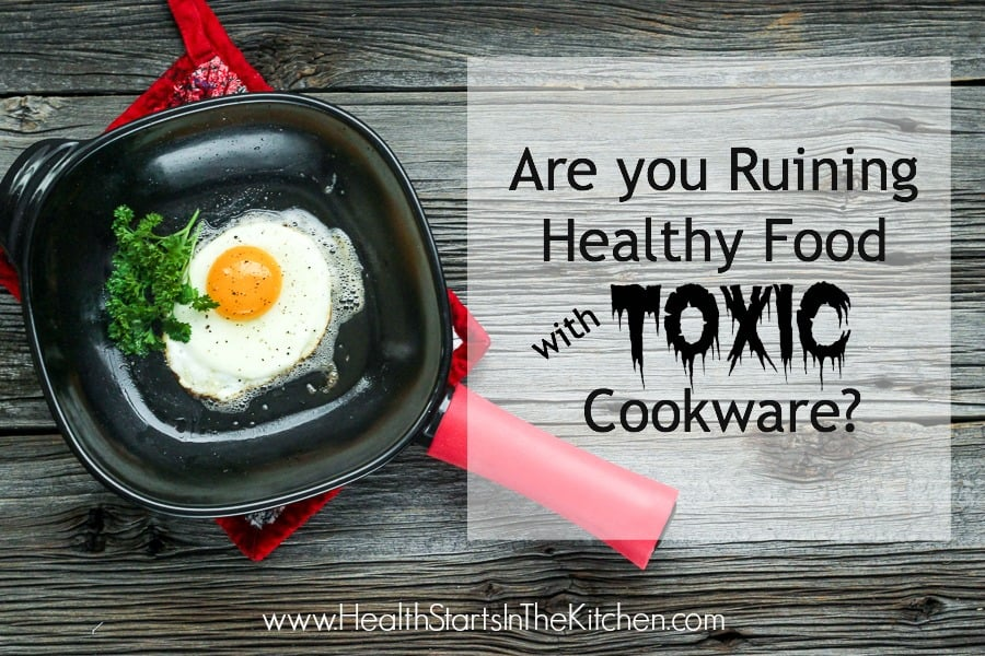 Don T Ruin Your Healthy Food With Toxic Cookware Amp Xtrema