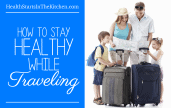 12 ways to stay HEALTHY while TRAVELING
