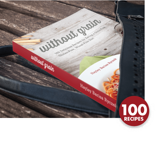 Begins Kitchen Book: Without Grain: A Practical Guide To Living A Grain-Free