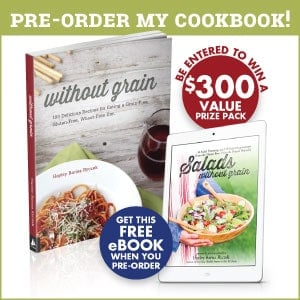 Preorder my cookbook Without Grain and as a thank you - you'll receive my new ebook Salads, Without Grain for FREE & be entered into my Summer Salad Essentials Giveaway (valued at over $300)