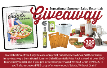 Enter to win a Sensational Summer Salad Essentials Prize Pack valued at over $300 PLUS if you order Without Grain Cookbook you'll get a FREE copy of Salads, Without Grain eBook!