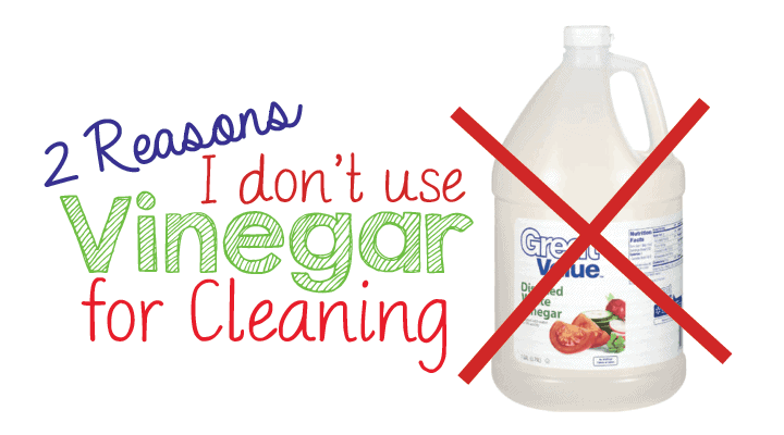 2 Reasons Why I don't Use Vinegar for Cleaning - Health Starts in the Kitchen