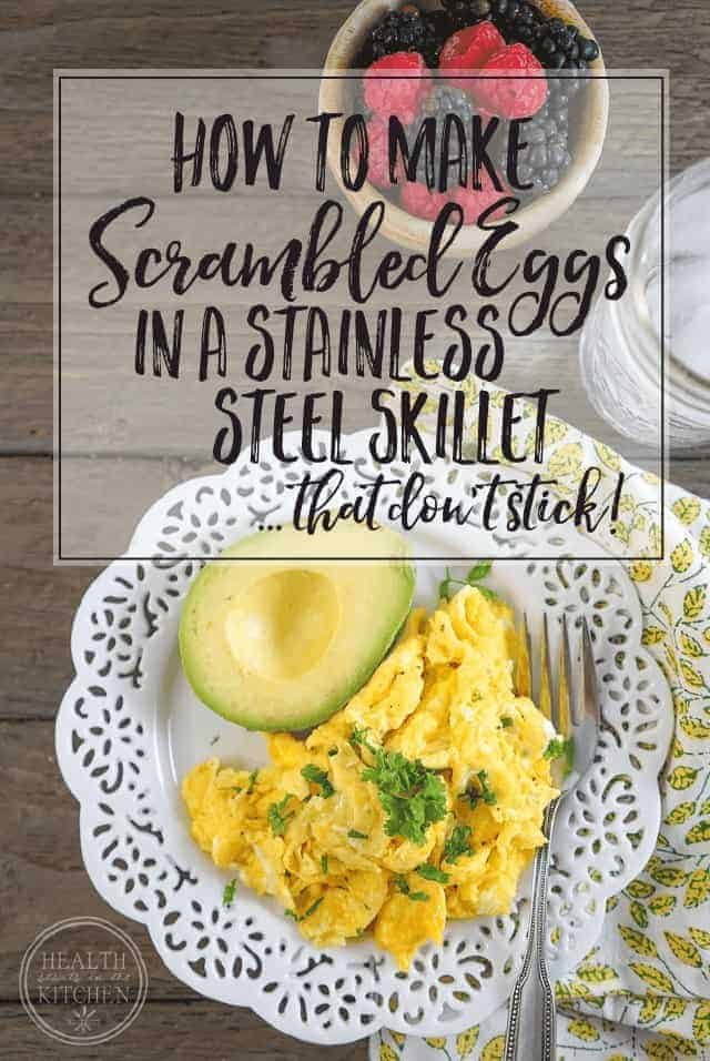 How to Make Scrambled Eggs in a Stainless Steel Skillet that Don't Stick!