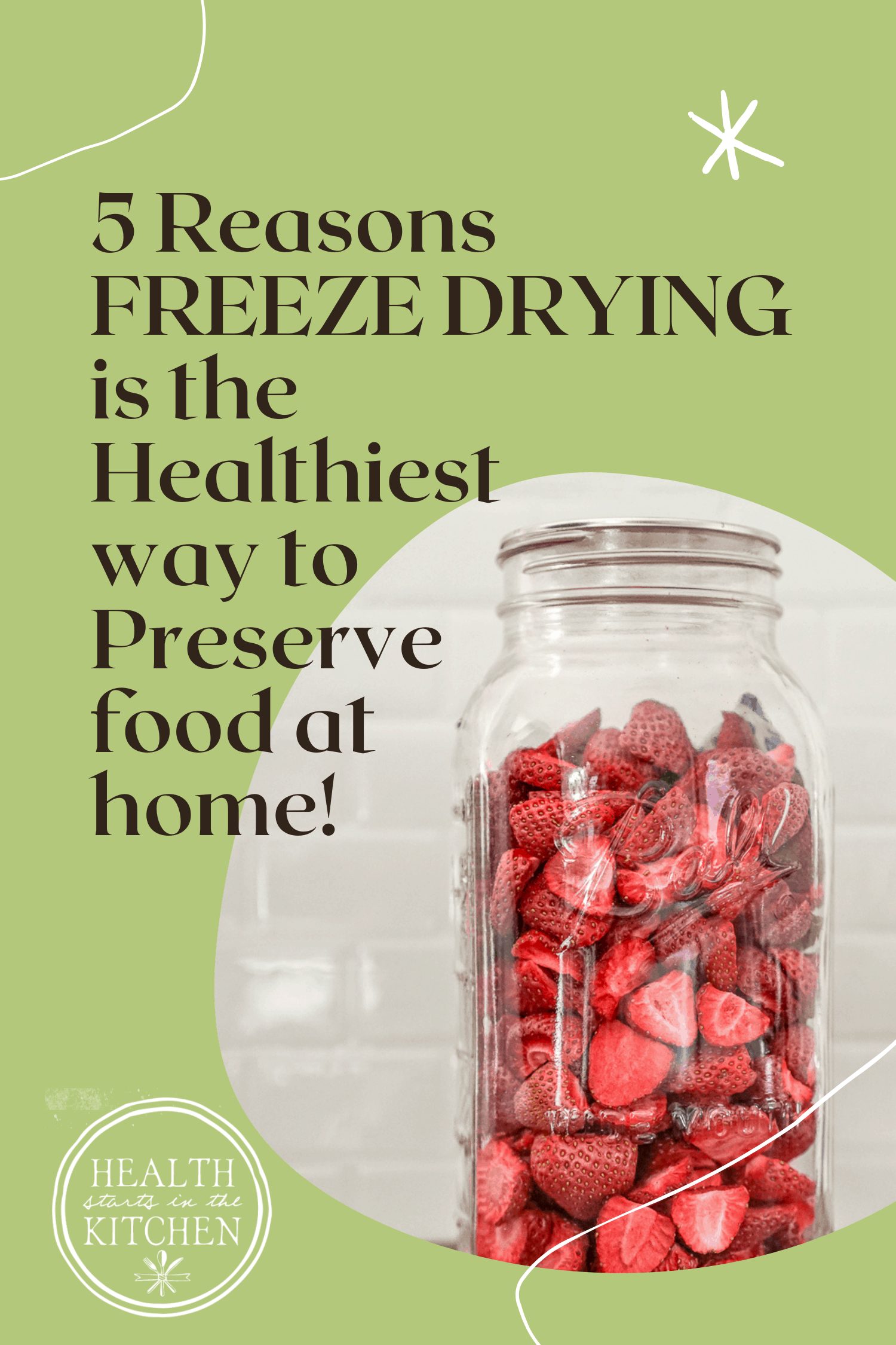 5 Reasons FREEZE DRYING is the Healthiest way to Preserve food at home written on a green background next to a jar of freeze dried strawberries