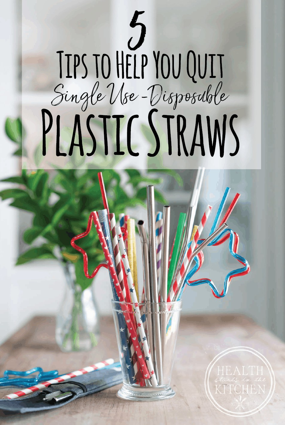 5 Tips to Help You Ditch Plastic Disposable Straws