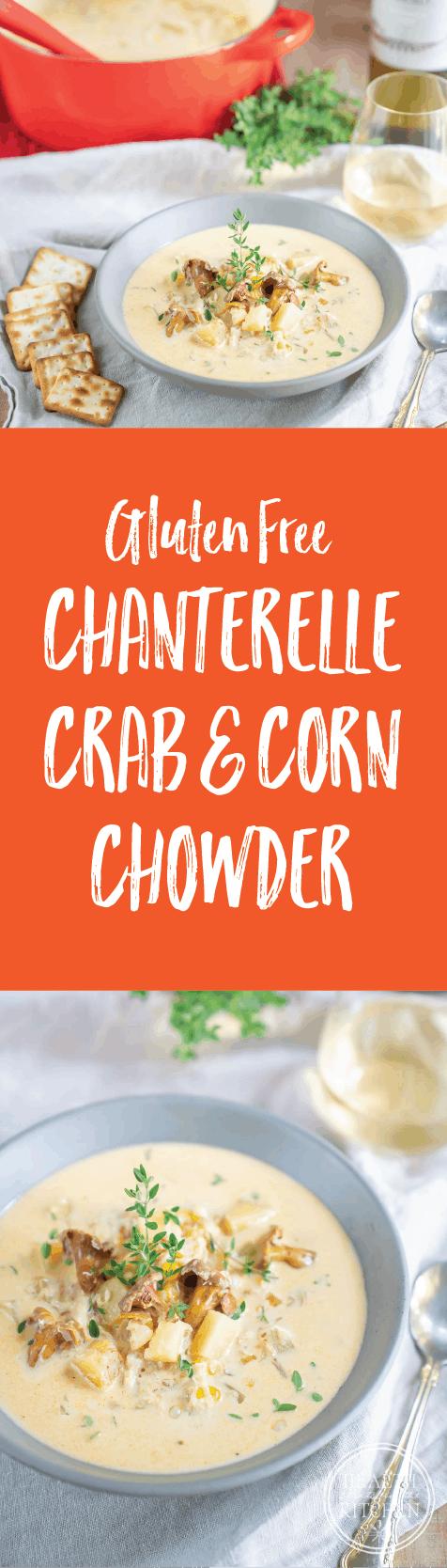 Gluten Free Chanterelle Crab Corn Chowder