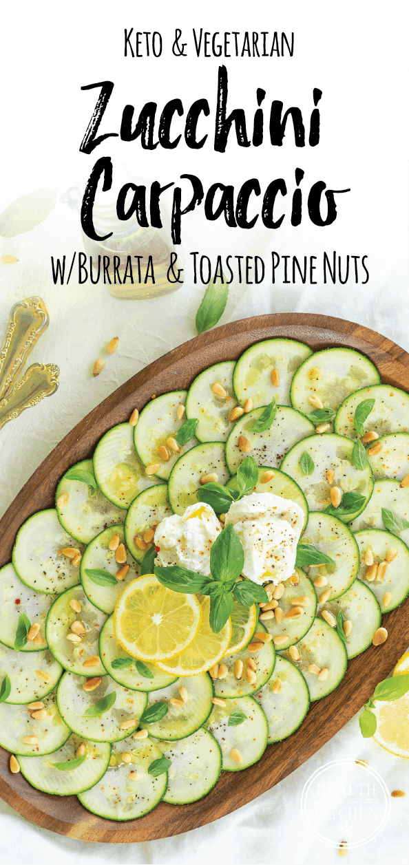 Keto Zucchini Carpaccio with Buratta and Toasted Pine Nuts {Vegetarian}