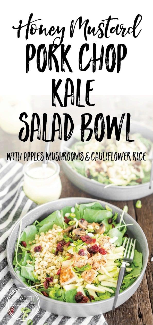 Honey Mustard Pork Chop Kale Bowl with Apples, Mushrooms and Cauliflower Rice