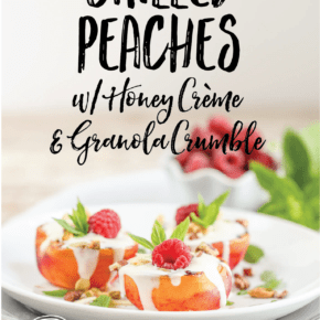 Grilled Peaches with Honey Crème and Granola Crumble