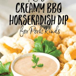 Keto Creamy BBQ Horseradish Dip for Pork Rinds