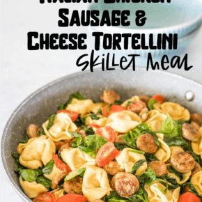 Easy Italian Chicken Sausage and Cheese Tortellini Skillet