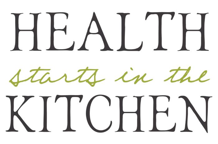 Health Starts in the Kitchen
